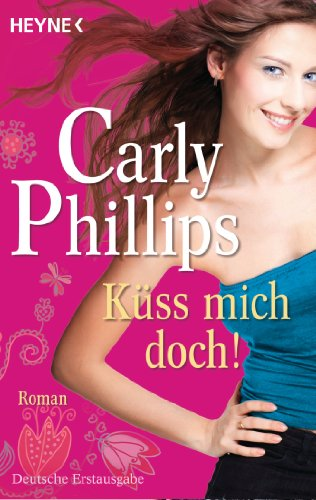 Küss mich doch!: Roman (The Bachelor Blogs 1) (German Edition)