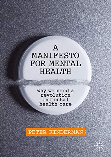 A Manifesto for Mental Health: Why We Need a Revolution in Mental Health Care (English Edition)