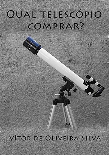 Qual Telescópio Comprar? (Portuguese Edition) eBook: Vítor De ...
