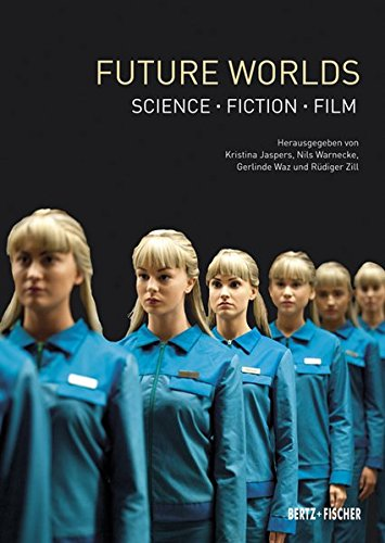 Future Worlds: Science • Fiction • Film