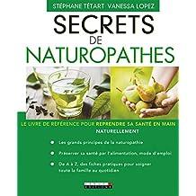 Secrets de naturopathes: Le livre de référence pour reprendre sa santé en main naturellement