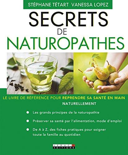Secrets de naturopathes: Le livre de référence pour reprendre sa santé en main naturellement (SANTE/FORME)