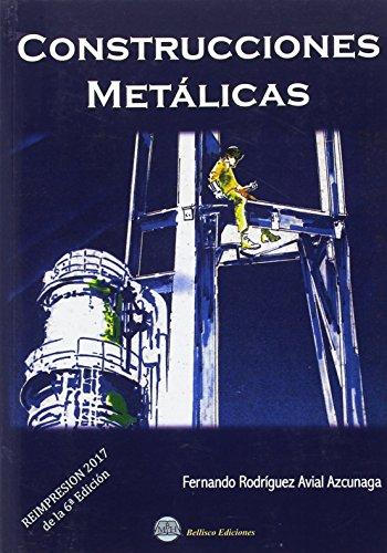 CONSTRUCCIONES METALICAS: Reimpresión 2017 de la 6ª edición