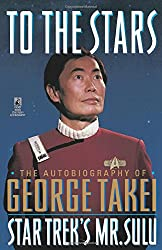 To The Stars: Autobiography of George Takei