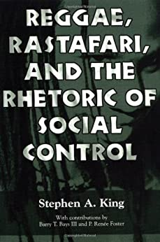 Reggae, Rastafari, and the Rhetoric of Social Control par [King, Stephen A.]