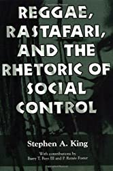Reggae, Rastafari, and the Rhetoric of Social Control by Stephen A. King (2002-11-30)