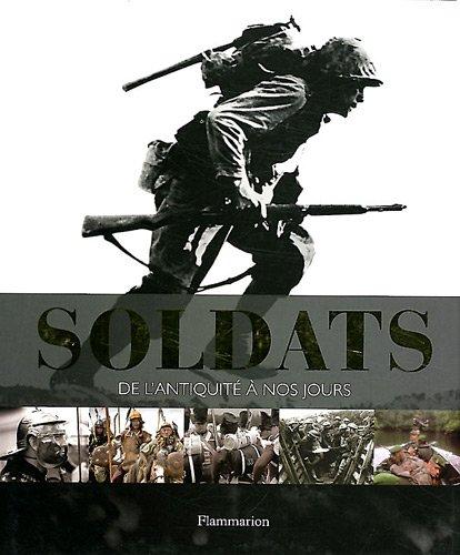 Soldats : De l'Antiquité à nos jou...
