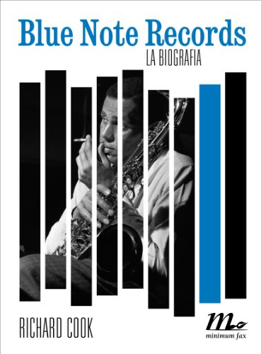 Blue Note Records. La biografia (Sotterranei Vol. 151) (Italian Edition) (Bluenote Records)