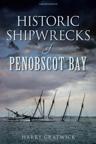 Historic Shipwrecks of Penobscot Bay (Disaster) - Boote Gps-systeme Für