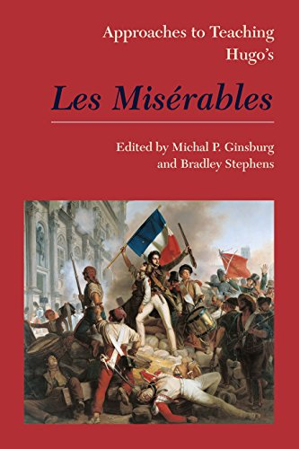 Approaches to Teaching Hugo's Les Misérables (Approaches to Teaching World Literature, Band 150)