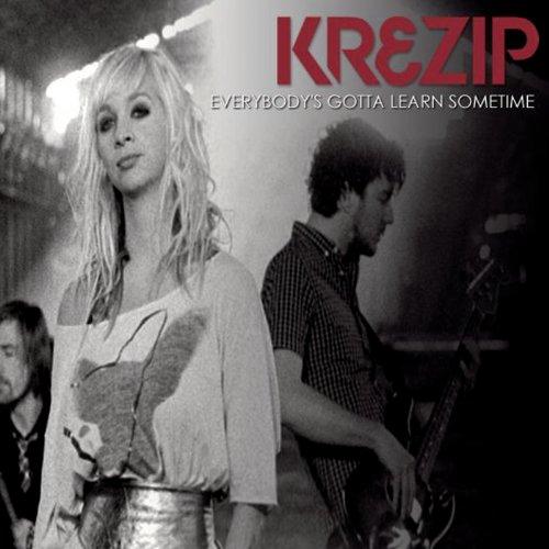 krezip everybodys gotta learn sometime