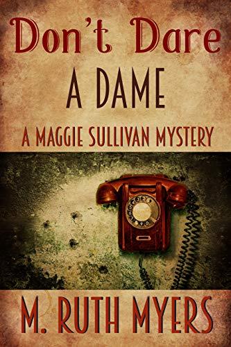 Don't Dare a Dame (Maggie Sullivan Mysteries Book 3) (English Edition)