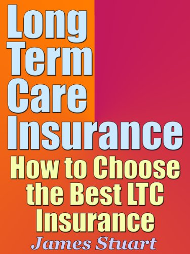 Long Term Care Insurance: How to Choose the Best LTC Insurance book cover