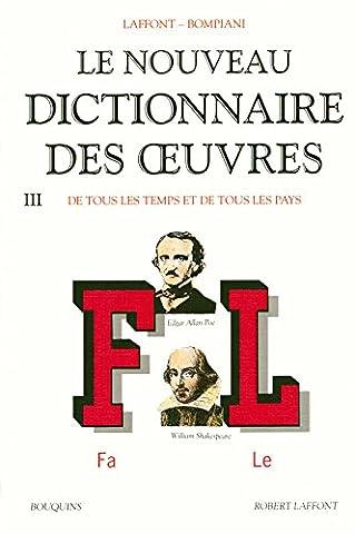 Le Nouveau dictionnaire des oeuvres de tous les temps et de tous les pays, tome 3 : de F à L