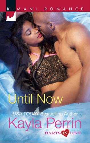 Until Now (Mills & Boon Kimani) (Harts in Love, Book 4) (English Edition)