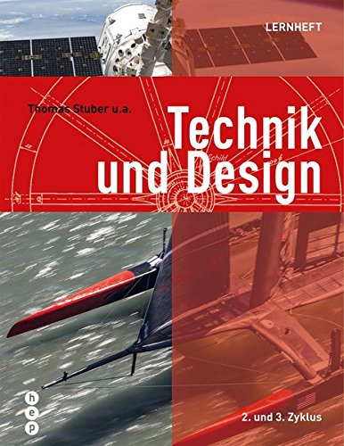 Technik und Design, Lernheft 2. und 3. Zyklus