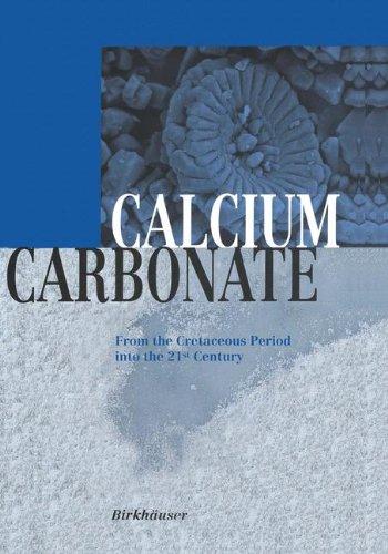 Calcium Carbonate: From the Cretaceous Period into the 21st Century (Century Calcium 21st)