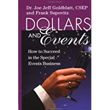 Dollars & Events: How to Succeed in the Special Events Business (Hospitality) by Joe Goldblatt (16-Feb-1999) Hardcover