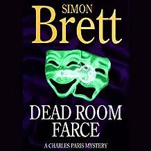 Dead Room Farce: A Charles Paris Mystery