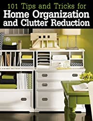 101 Tips and Tricks for Home Organization and Clutter Reduction (English Edition)