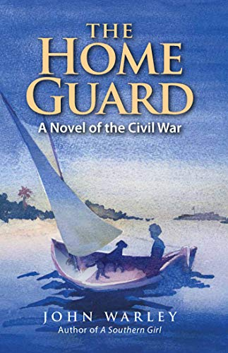 The Home Guard: A Novel of the Civil War (English Edition) (Home Guard)