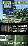 De Sarria a Santiago: Una Guía para Caminar los Últimos 100km del Camino Francés (MM3 Camino Guides)