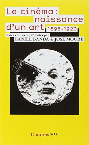 Le cinéma : naissance d'un art : Premiers écrits (1895-1920)