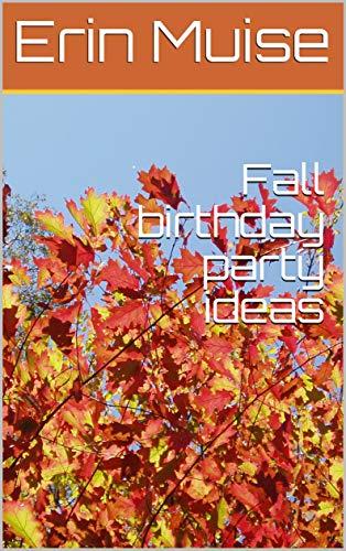Fall birthday party ideas (English Edition)