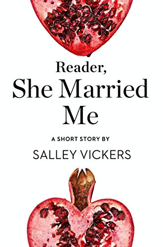 Reader, She Married Me: A Short Story from the collection, Reader, I Married Him (Classic Shorts Gap)