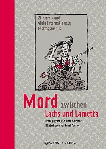 Mord zwischen Lachs und Lametta: 21 Krimis und viele internationale Festtagsmenüs