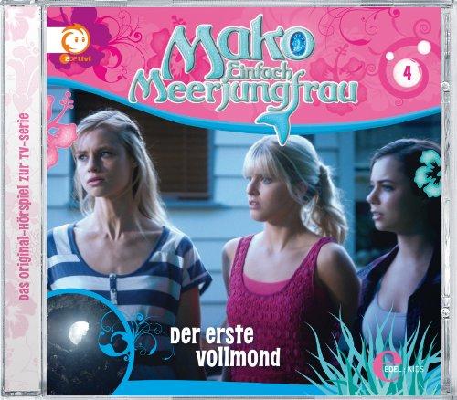 """Mako - Einfach Meerjungfrau Das Original Hörspiel zur TV-Serie, Folge 4 """"Der Erste Vollmond"""