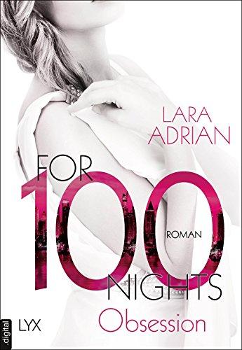 For 100 Nights - Obsession (Die 100-Reihe 2) von [Adrian, Lara]