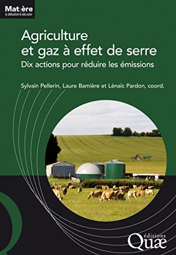Agriculture et gaz à effet de serre: Dix actions pour réduire les émissions