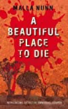 A Beautiful Place to Die by Malla Nunn (2009-03-06)