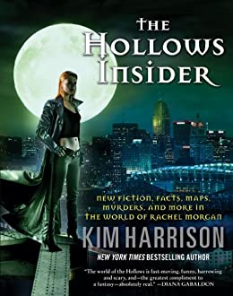 The Hollows Insider: New fiction, facts, maps, murders, and more in the world of Rachel Morgan by [Harrison, Kim]