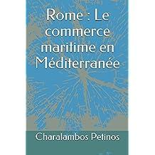 Rome : Le commerce maritime en Méditerranée