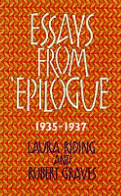"""[Essays from """"Epilogue"""", 1935-1937] (By: Laura Riding) [published: October, 2001]"""