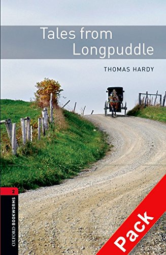 Oxford Bookworms Library: Oxford Bookworms 2. Tales from Longpuddle CD Pack: 700 Headwords