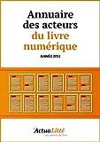 Annuaire des acteurs du livre numérique: Editeurs, libraires  et créateurs d'ebooks...