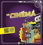 Le cinéma - Les Concentrés (LES CONCENTRES) (French Edition)