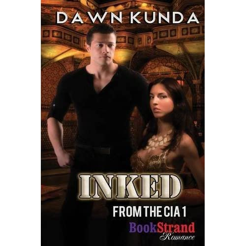 Inked [From the CIA 1] (BookStrand Publishing Romance) by Dawn Kunda (2014-06-10)