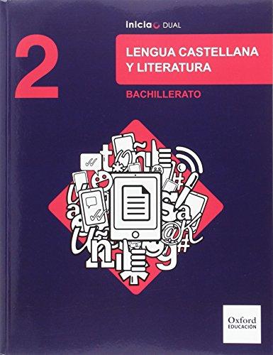 Inicia Dual Lengua Castellana Y Literatura. 2º Bachillerato. Libro Del Alumno - 9780190502966 por Ricardo Lobato Morchón