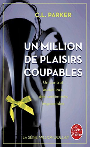 Un million de plaisirs coupables par C.L. Parker