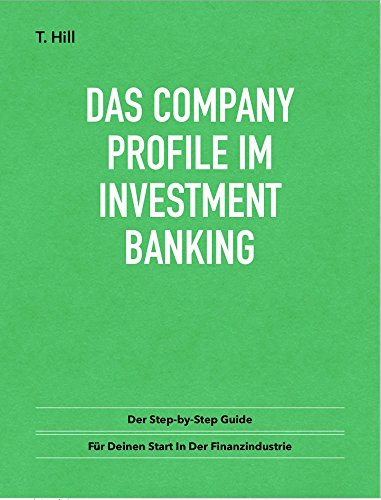 Das Company Profile im Investment Banking: Der Step-by-Step Guide für deinen Start in der Finanzindustrie