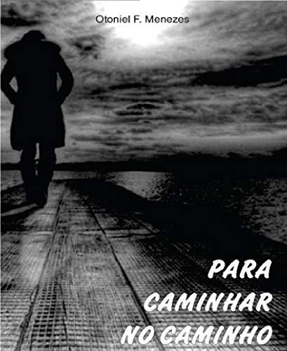 CAMINHANDO NO CAMINHO (trilogia do caminho Livro 2) (Portuguese Edition)
