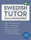 Swedish Tutor: Grammar and Vocabulary Workbook (Learn Swedish with Teach Yourself): Practise Swedish with Teach Yourself