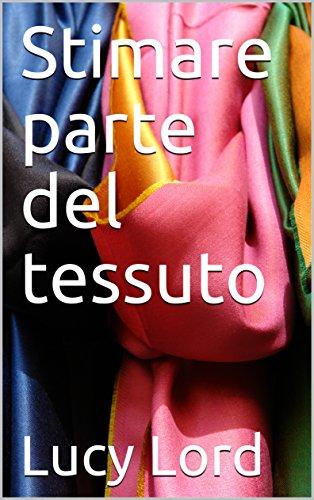 Stimare parte del tessuto (Italian Edition) (Tessuto)