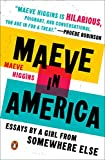 Maeve in America , Essays by a Girl from Somewhere Else