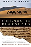 The Gnostic Discoveries: The Impact of the Nag Hammadi Library by Marvin W. Meyer (2006-12-12)