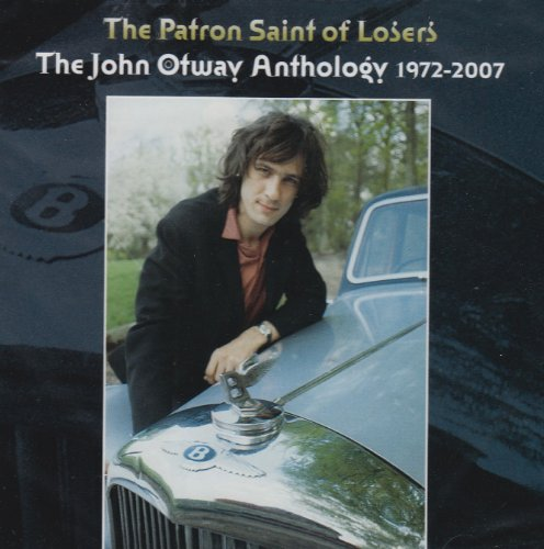 patron-saint-of-losers-the-john-otway-anthology-1972-2007